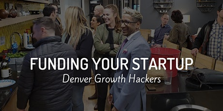 Denver Growth Hackers - Funding Your Startup tickets