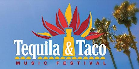 Tequila & Taco Music Festival - Ventura - July 11 & 12, 2020 tickets