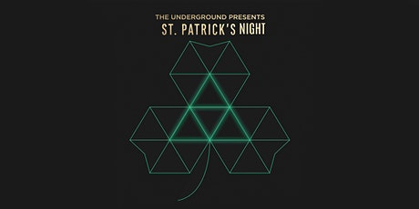 St. Patrick's Night at The Underground tickets