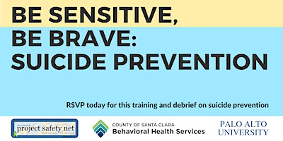Be Sensitive, Be Brave: Suicide Prevention