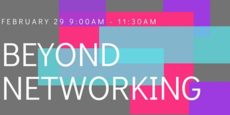 Beyond Networking tickets