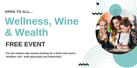 Wellness, Wine & Wealth tickets
