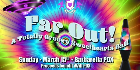 Far Out! A Totally Groovy Sweethearts Ball tickets