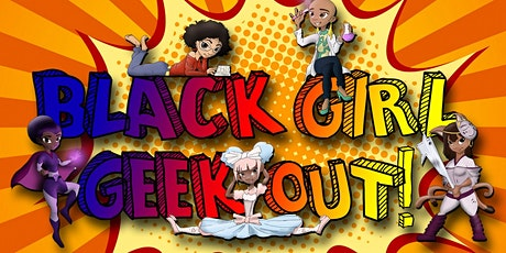 Black Girl Geek Out 2020 tickets