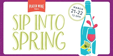 Sip Into Spring 2020 ~ Placer Wine Trail tickets