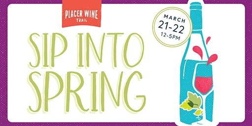 Sip Into Spring 2020 ~ Placer Wine Trail