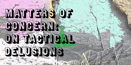 Matters of Concern: On Tactical Delusions tickets