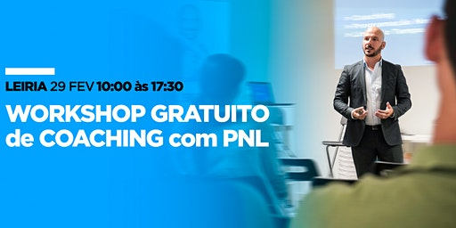 Workshop COACHING com PNL I Leiria
