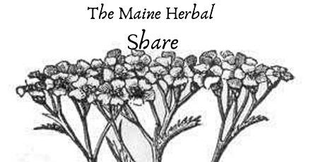The Maine Herbal Share tickets