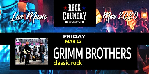 Grimm Brothers (Classic Rock With A Bad Boy Spin) at Rock Country!