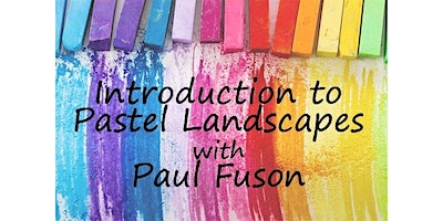 13 and Over -  Introduction to Pastel Landscapes with Paul Fuson  (02-22-2020 starts at 5:30 PM)