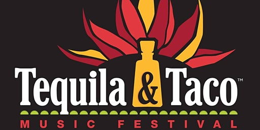 Tequila And Taco Music Festival - Central Park - Santa Clarita - May 30 & 31, 2020