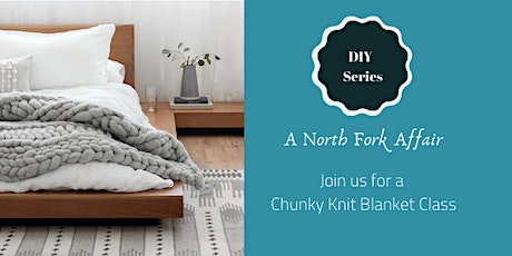 Chunky Knit Blankets DIY Night - TAKE TWO tickets