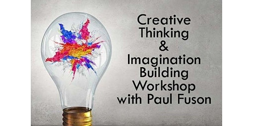 13 and Over -  Creative Thinking and Imagination Building Workshop with Paul Fuson (03-24-2020 starts at 5:30 PM)