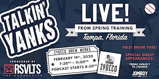 Talkin' Yanks Live! - Spring Training - FIRST DRINK FREE