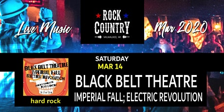 Black Belt Theatre w/ Imperial Fall & Electric Revolution at Rock Country! tickets