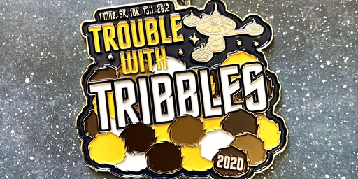 2020 Trouble with Tribbles 1M 5K 10K 13.1 26.2 -Columbus