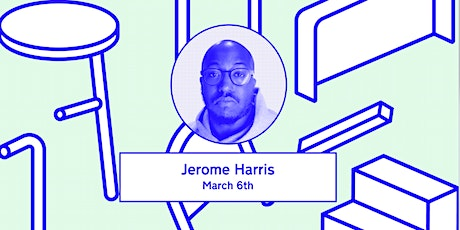 Design Lecture Series with Jerome Harris tickets