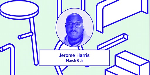 Design Lecture Series with Jerome Harris