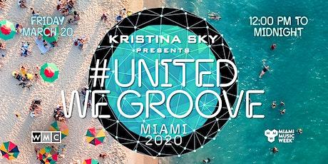 Kristina Sky presents United We Groove Miami 2020 tickets
