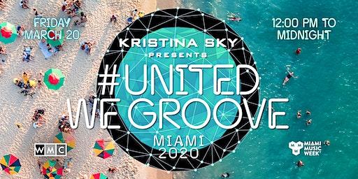 Kristina Sky presents United We Groove Miami 2020