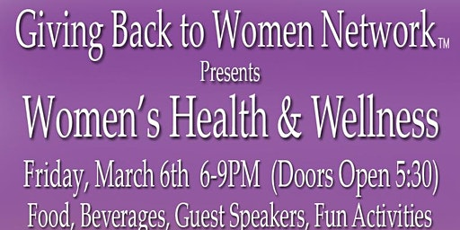 """ Giving Back to Women Network""- Women's Health and Wellness"