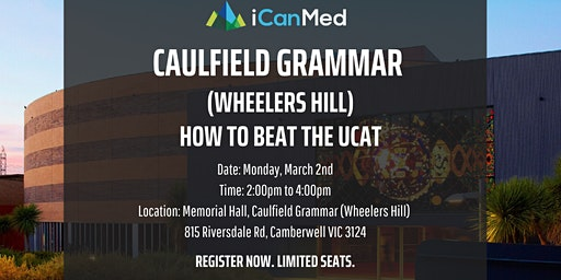Caulfield Grammar (Wheelers Hill) UCAT Workshop: How to Beat the UCAT (Yr 12, 11, 10)