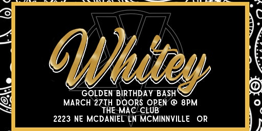 Whiteys Golden Birthday Bash