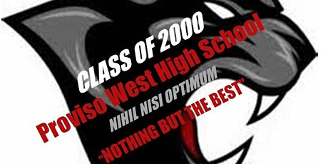 Proviso West High School Class of 2000  20-Year Reunion Weekend! tickets
