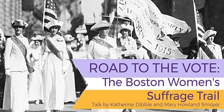 POSTPONED - Road to the Vote: The Boston Women's Suffrage Trail tickets