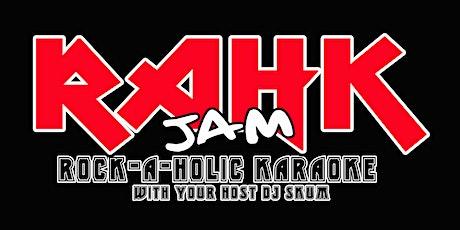 RAHK JAM - KARAOKE HOSTED BY DJ SKUM tickets