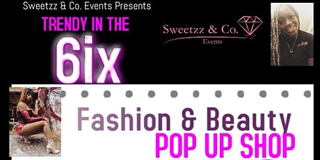 Trendy in the 6ix Fashion pop up shop tickets