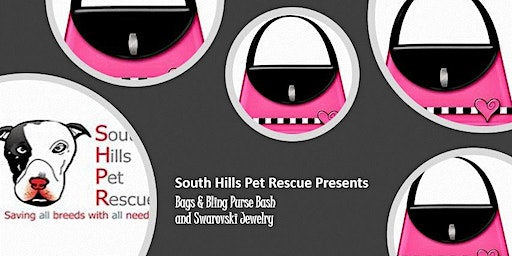 Tickets now $40! South Hills Pet Rescue Bags & Bling Purse Bash