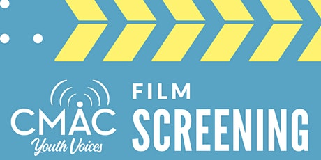 CMAC Youth Voices Film Screening and Q&A tickets