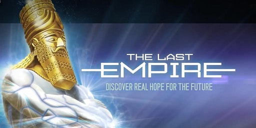 "FREE Event ""The Last Empire Discover Real Hope For The Future"""