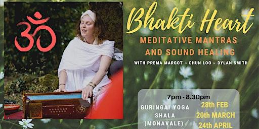Bhakti Heart ~ Meditative Mantras and Sound Healing