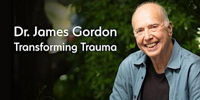 Postponed+-+Dr.+James+Gordon%3A+Transforming+Tr