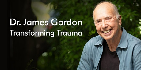 Postponed - Dr. James Gordon: Transforming Trauma tickets