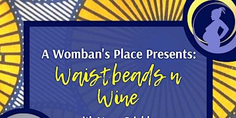 BeYOUtiful Belly Beads: A Waistbeads n Wine beading workshop tickets