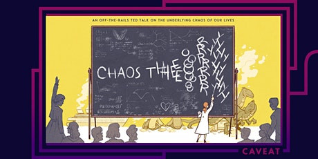 Chaos Theory: an off-the-rails TED Talk on the underlying chaos of our lives copy copy copy copy tickets