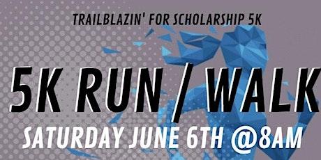6th Annual Trailblazin for Scholarship 5K Fun Run/Walk - Sponsorship tickets