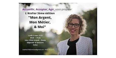 """Atelier 3ème édition """"Mon Argent, Mon Métier et Moi"""" billets"""