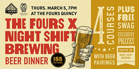 The Fours Quincy x Night Shift Brewing Craft Beer Dinner tickets