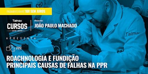 Curso Roachnologia e Fundição: principais causas de falhas na PPR