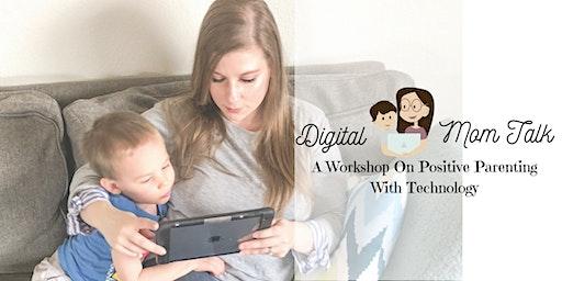 Digital Mom Talk Workshop