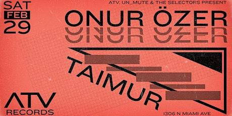 Onur Özer & Taimur by ATV, Un_Mute & The Selectors tickets