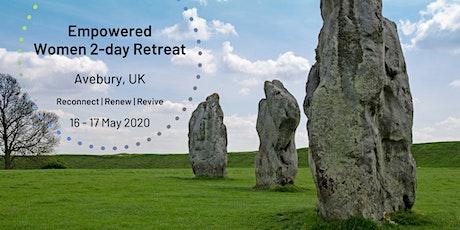 Empowered Women's 2-day Retreat, Avebury, UK tickets