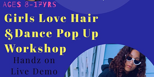 Shans'Handz Girls Love Hair & Dance POP Up Workshop