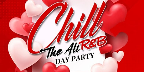 CHILL 3 THE ALL R&B DAY PARTY tickets