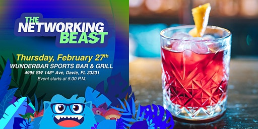 The Networking Beast - Come & Network With Us (Wunderbar Sports Bar & Grill) Davie